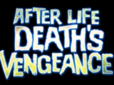 Afterlife: Death's Vengeance