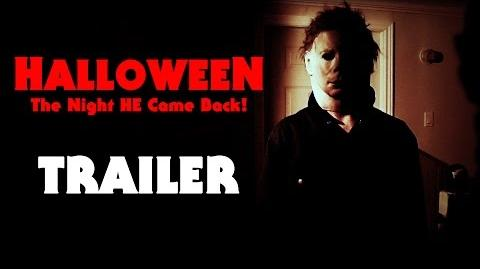 HALLOWEEN- The Night HE Came Back! Official Trailer (Fan Film)