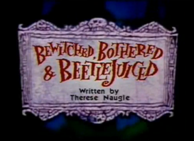 File:Bewitched, Bothered & Beetlejuiced.png