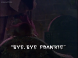 Bye, Bye Frankie