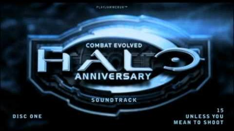 Halo Anniversary Soundtrack - Disc One - 15 - Unless You Mean To Shoot