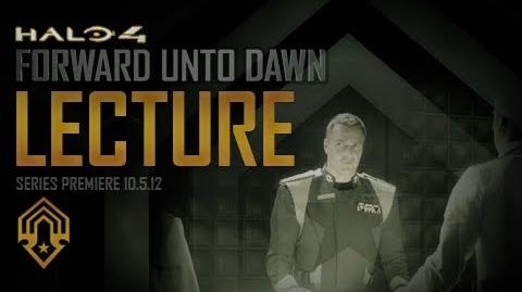 Halo 4: Forward Unto Dawn: Lecture