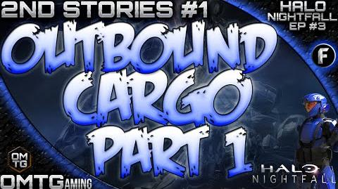 """Halo Nightfall ★ Second Stories """"Outbound Cargo Part 1"""" (Episode 3)"""