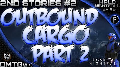 "Halo Nightfall ★ Second Stories ""ONI Outbound Cargo Part 2"" (Episode 3)"