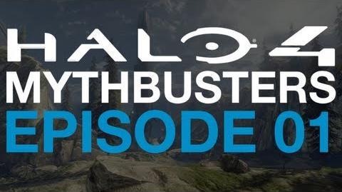 Episode 1 - Halo 4 Mythbusters
