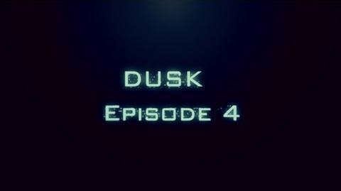 DUSK Episode 4