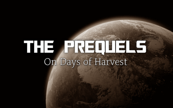 The Prequels On Days of Harvest