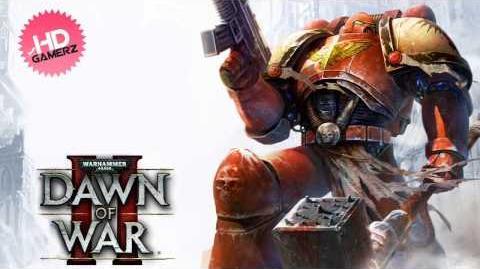 Dawn of War II - Forged In Battle (HD)
