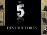 LOS 5 DESTRUCTORES