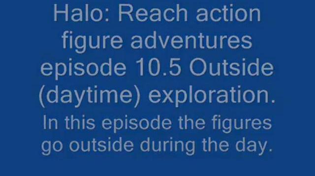 Halo Reach action figure adventures episode 10.5 Outside (Daytime) Exploration-0
