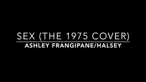 Sex (The 1975 Cover) by Ashley Frangipane Halsey
