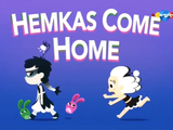 Hemkas Come Home