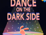 Dance on the Dark Side