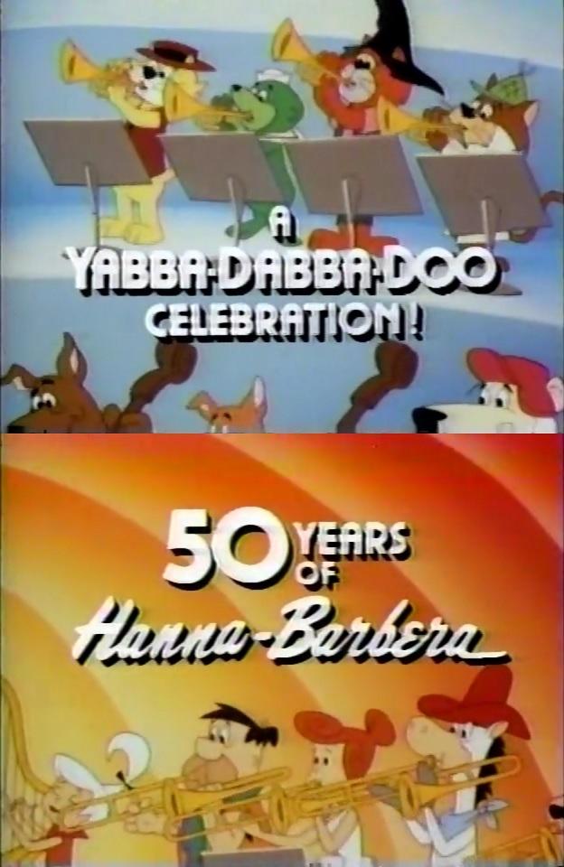 Hanna-Barbera's 50th A Yabba Dabba Doo Celebration title
