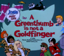 A Greenthumb Is Not a Goldfinger