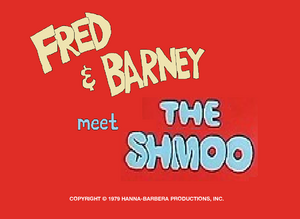 Fred and Barney Meet the Shmoo title card