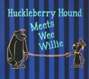 Huckleberry Hound Meets Wee Willie