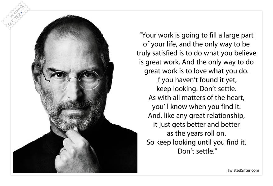 To Do Great Work Is To Love What You Do