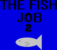 The Fish Job 2 title