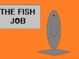 The Fish Job