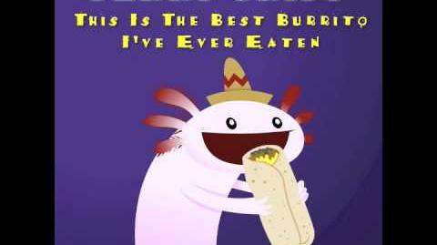 This Is The Best Burrito I've Ever Eaten - Parry Gripp