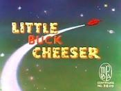 Buck cheeser