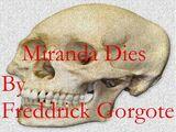 Miranda Dies