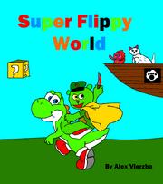 Super flippy world cover by vierzbanator-d4apgzu