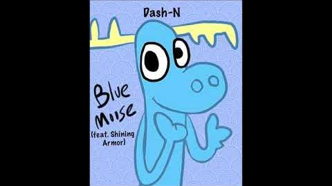 Dash-N - Blue Moose (feat. Shining Armor)