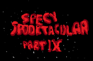 Specy Spooktacular Part IX title