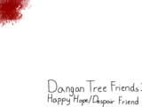 Dangan Tree Friends: Happy Hope/Despair Friends
