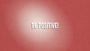 S3E21 Be Positive