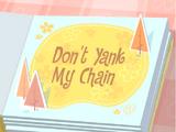 Don't Yank My Chain/Galería