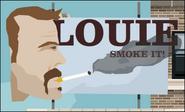 LOUIE SMOKE IT!