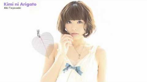 Kimi ni Arigato - Aki Toyosaki
