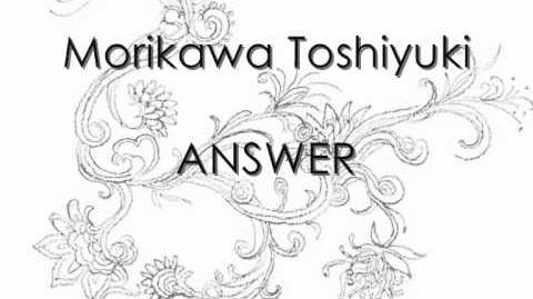 Morikawa Toshiyuki - ANSWER
