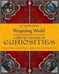 J.K. Rowling's Wizarding World A Pop-Up Gallery of Curiosities Обложка