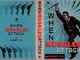 When Muggles Attack