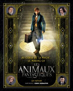 Au cœur de la magie Le making-of des Animaux Fantastiques
