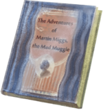 The Adventures of Martin Miggs, the Mad Muggle WU