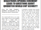 DISASTROUS OPENING CEREMONY LEADS TO QUESTIONS ABOUT QUIDDITCH WORLD CUP SECURITY