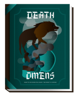 Death Omens, What to Do When You Know the Worst Is Coming