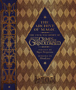 The Archive of Magic - Explore the Film Wizardry of Fantastic Beasts The Crimes of Grindelwald (signed copy)
