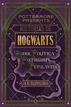 Histórias de Hogwarts - Poder, Política e Poltergeists Petulantes