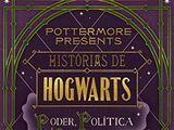 Histórias de Hogwarts: Poder, Política e Poltergeists Petulantes
