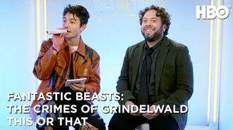 Ezra Miller & Dan Fogler This or That Fantastic Beasts The Crimes of Grindelwald (2018) HBO