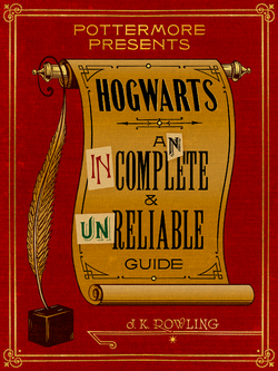 Hogwarts- An Incomplete and Unreliable Guide