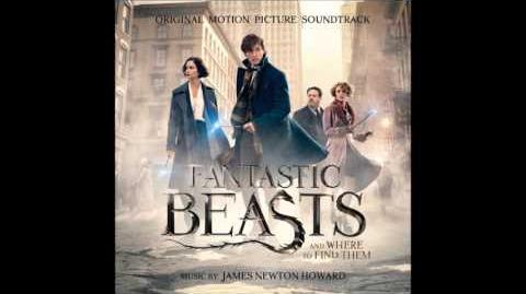 Fantastic Beasts and Where to Find Them OST 15 - Relieve Him of His Wand Newt Releases The Thun...