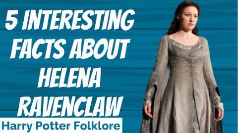 5 Interesting Facts About Helena Ravenclaw
