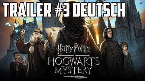 Hogwarts Mystery Trailer 3 Deutsch (Subtitled) ◈ Harry Potter Hogwarts Mystery